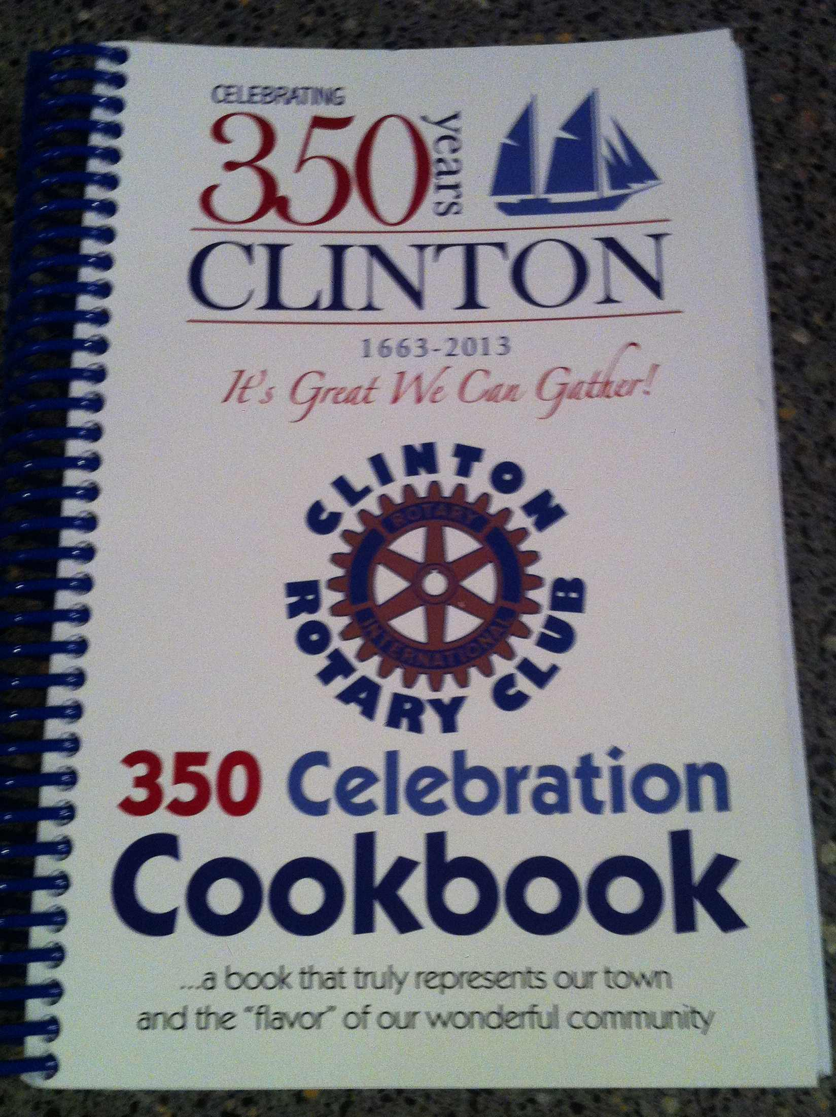 Celebrating 350 Years  The Clinton Rotary Cookbook